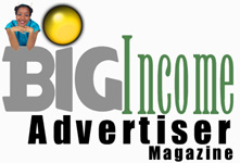 Big Income Advertiser Magazine