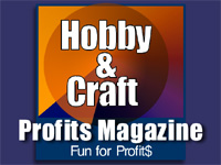 Hobby and Craft Profits Magazine